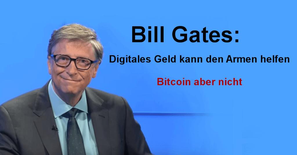 Bill Gates: Digitales Geld kann den Armen helfen - Bitcoin aber nicht