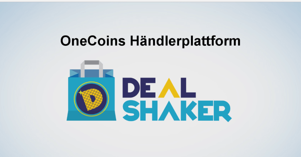 DealShaker - OneCoins Händlerplattform - E-Commerce