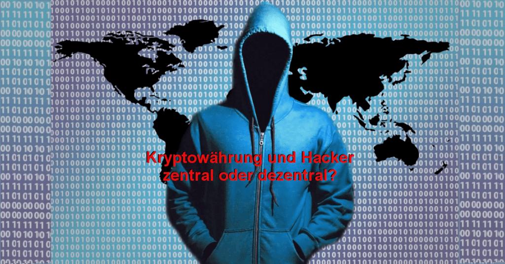 Kryptowährung und die Hacker - zentral oder dezentral?