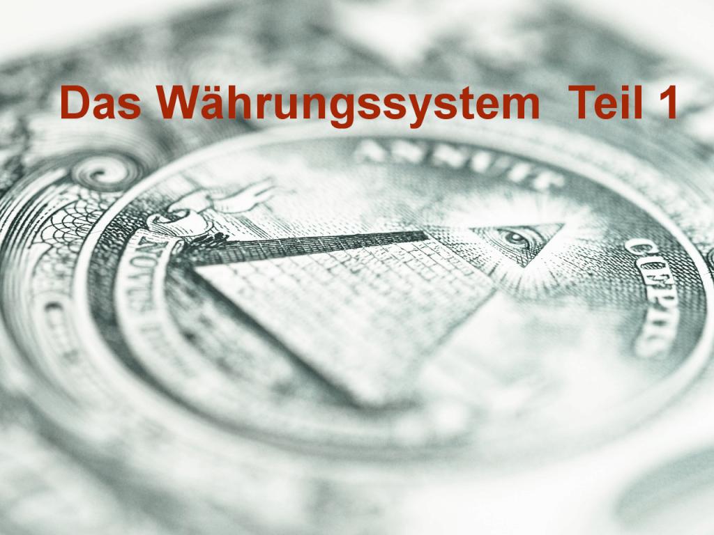 Das Währungssystem - Teil 1
