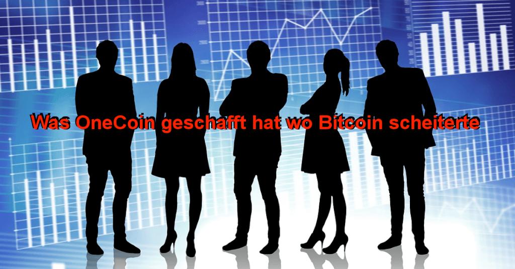 Was OneCoin geschafft hat wo Bitcoin scheiterte