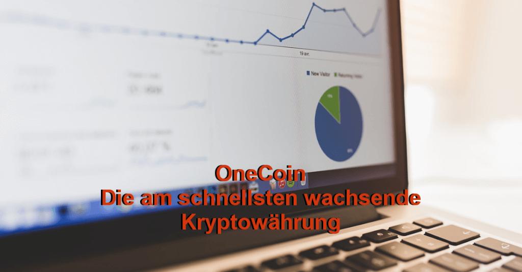 OneCoin - Anerkennung als am schnellsten wachsende Kryptowährung