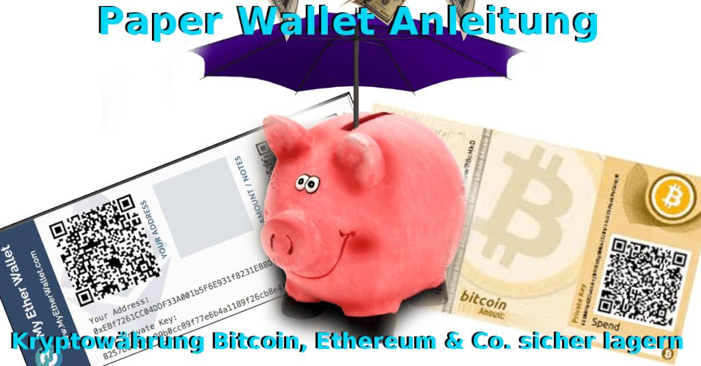 Paper Wallet Anleitung - Kryptowährung Bitcoin, Ethereum & Co. sicher lagern