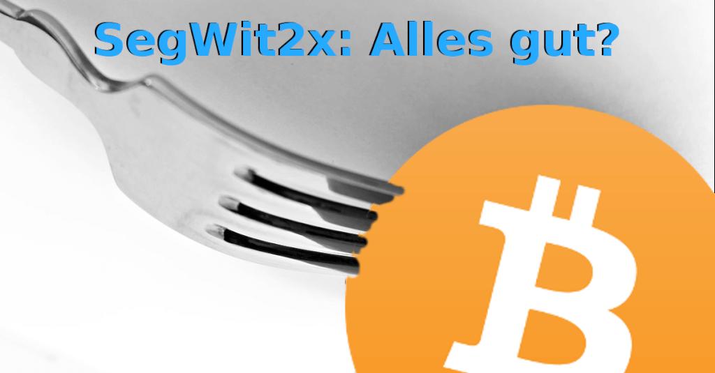 SegWit2x: Es sieht gut aus