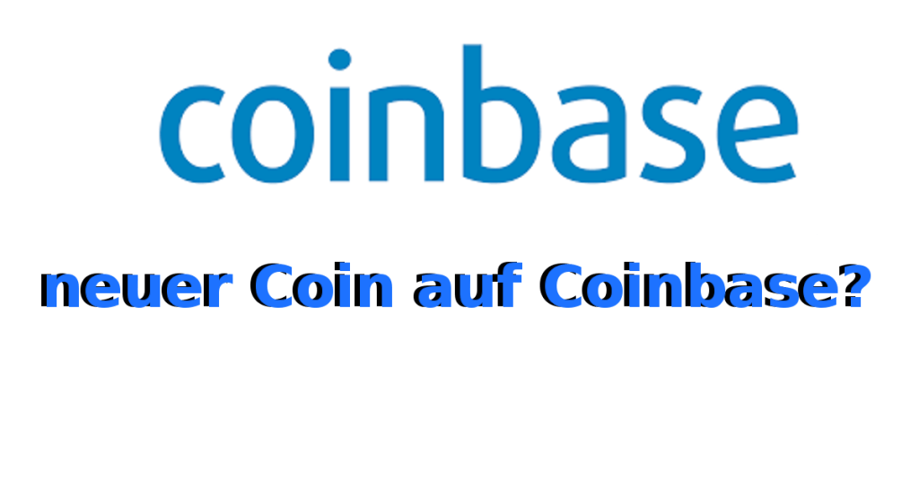Neuer Coin auf Coinbase?