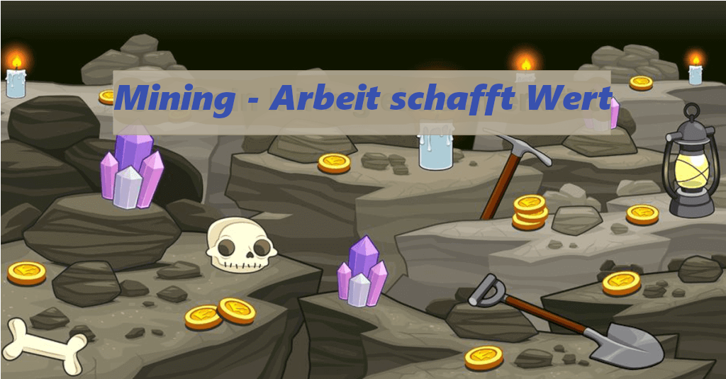 Mining – Arbeit schafft Wert
