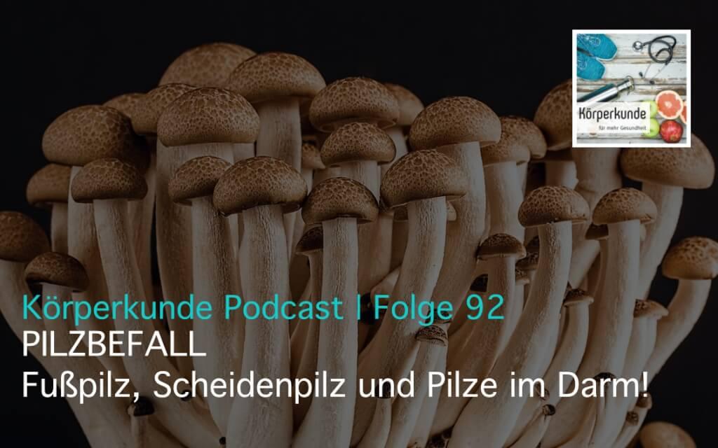 Fußpilz | Scheidenpilz | Pilze im Darm