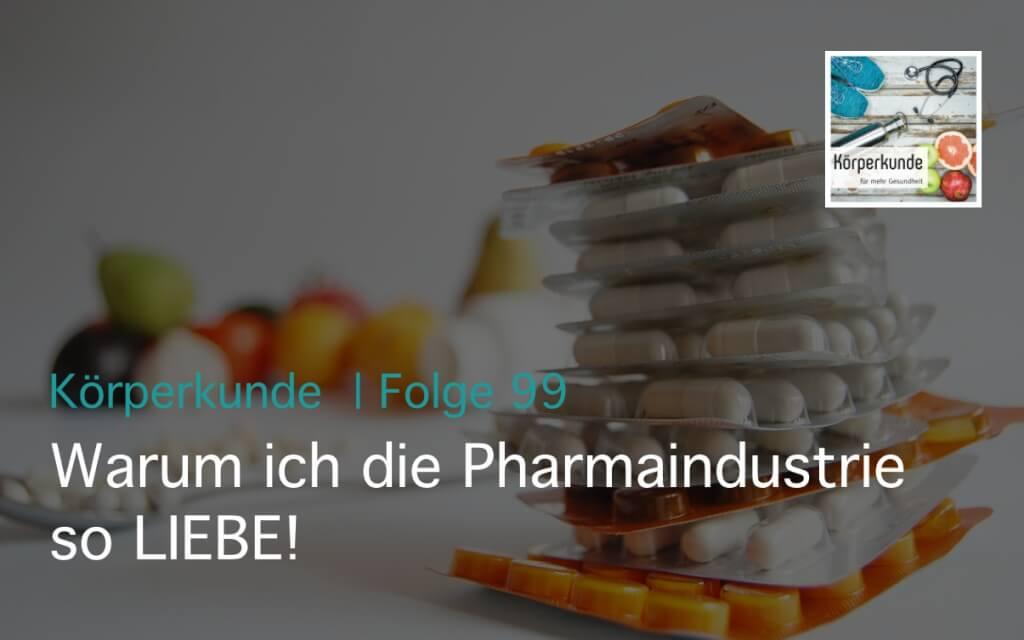 Ich liebe die Pharmaindustrie