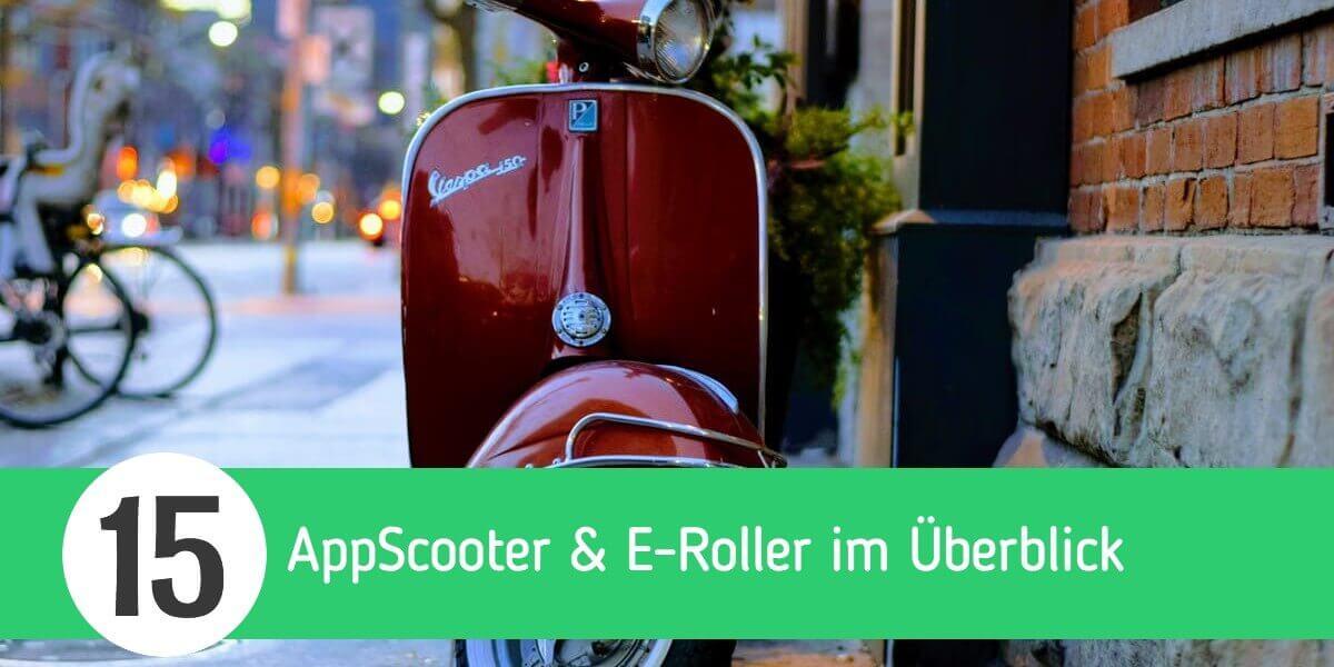 15 AppScooter & E-Roller im Überblick