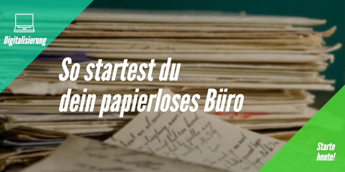 Papierloses Büro starten – 100% Tool-Einsatz