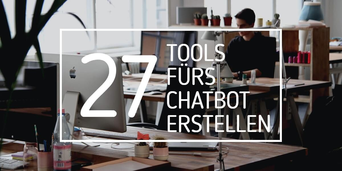 Chatbot erstellen: 27 Tools, mit denen du deinen eigenen Chatbot erstellst