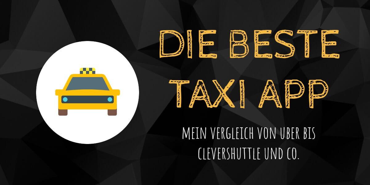 Beitrag: Die beste Taxi App - Mein Vergleich von Uber bis CleverShuttle und Co.