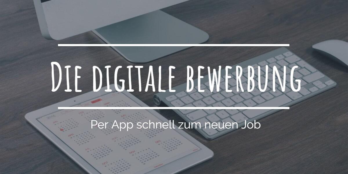 Die digitale Bewerbung: Per App schnell zum neuen Job