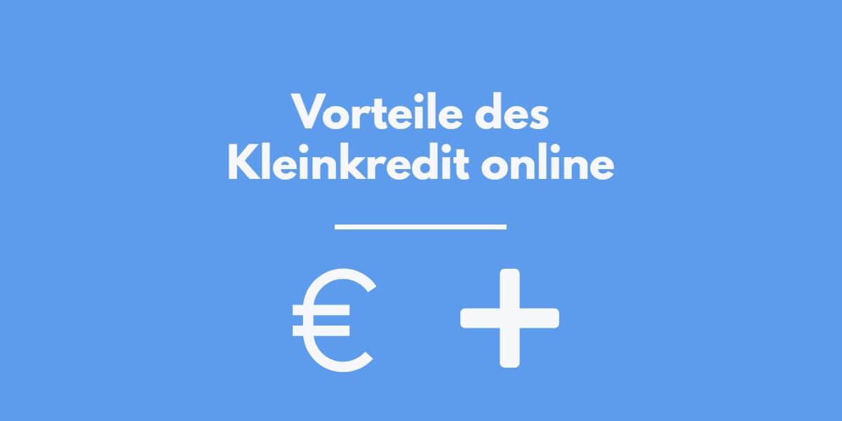 Kleinkredit online Vorteile