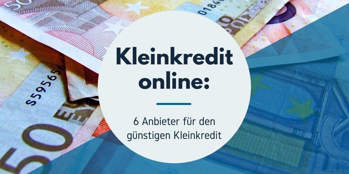 Beitrag: Kleinkredit online: 6 Anbieter für den günstigen Kleinkredit