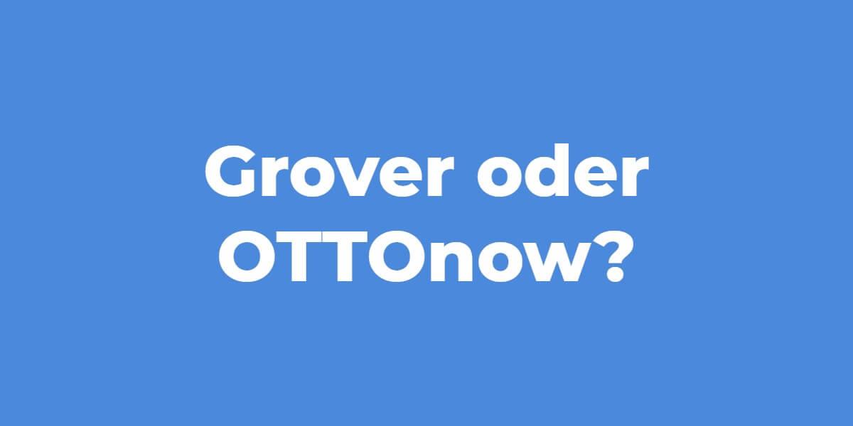 Technik mieten Grover oder Ottonow