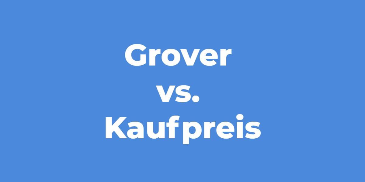 Technik mieten Grover vs. Kaufpreis