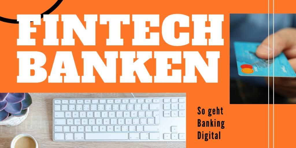 FinTech Banken – moderne Alternativen fürs Banking - 20 Anbieter