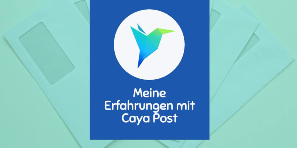 Meine +/- Caya Erfahrungen mit digitaler Post