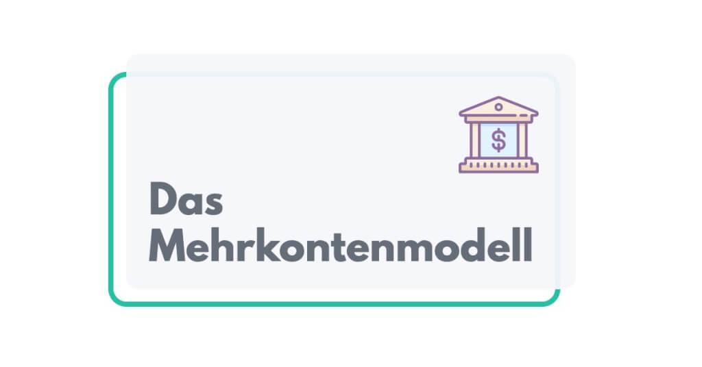 Das Mehrkontenmodell