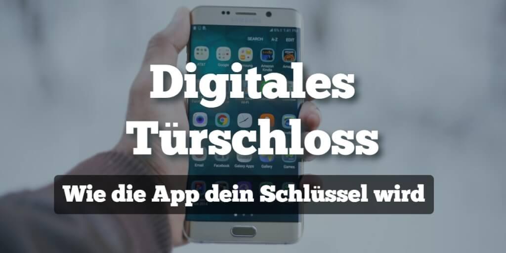 Digitales Türschloss: Wie die App dein Schlüssel wird