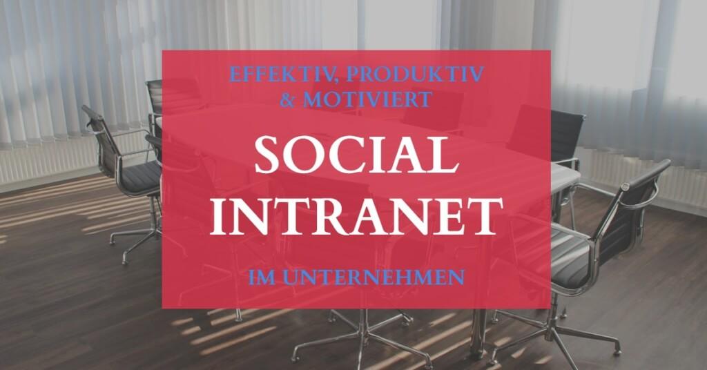 Beitrag: Social Intranet: Effektiv, produktiv und motiviert im Unternehmen