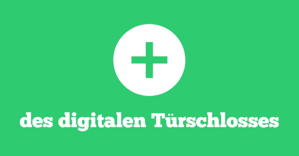 Visual Digitales Tuerschloss Vorteile