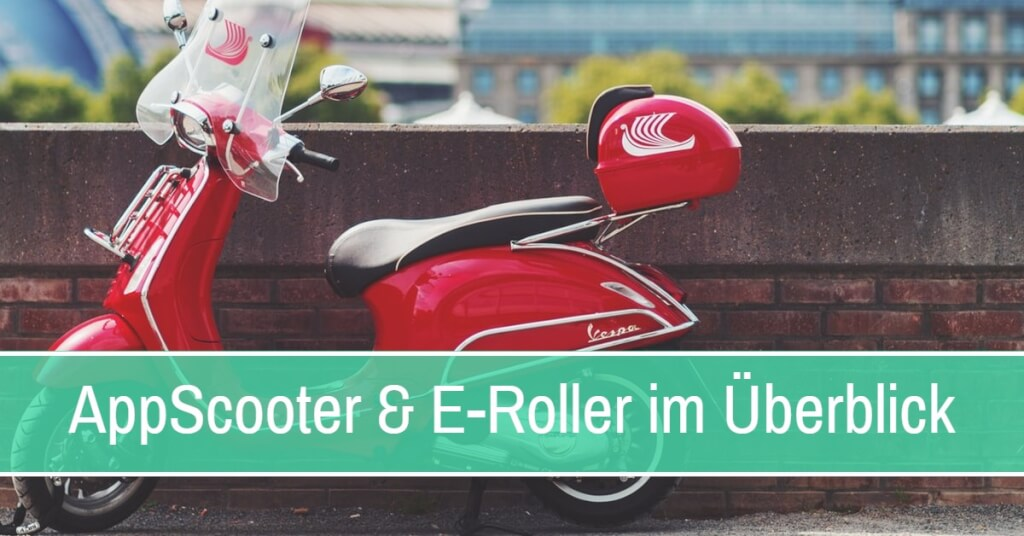 18 AppScooter & E-Roller im Überblick
