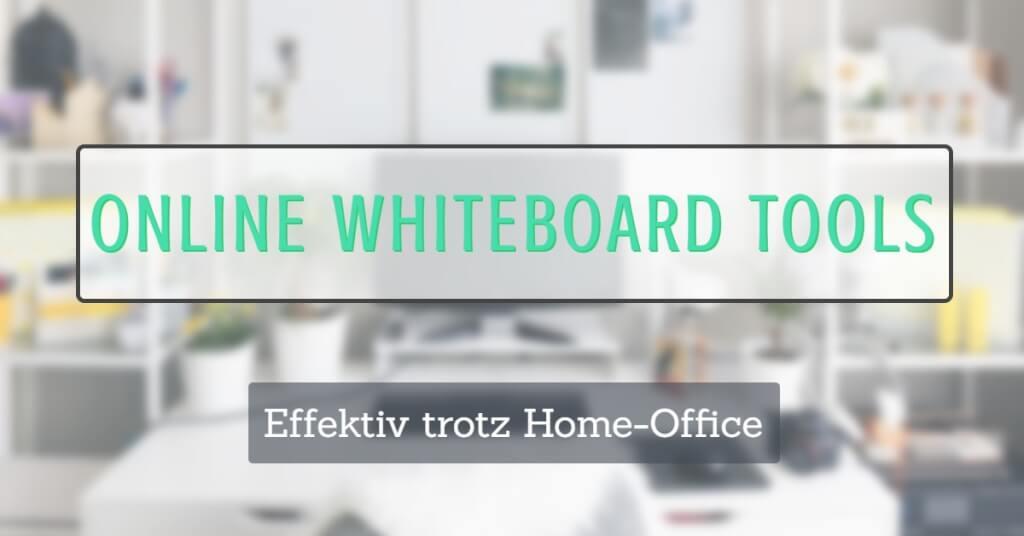 Online-Whiteboard Tools: Effektive Zusammenarbeit trotz Homeoffice