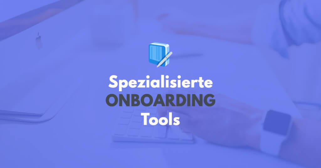 Spezialisierte Onboarding Software Tools