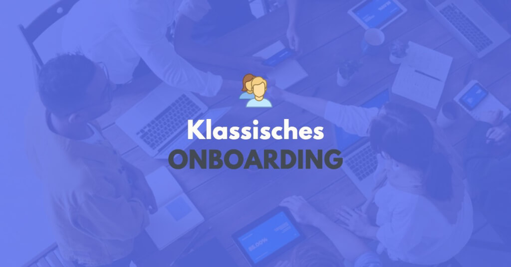 klassisches Onboarding im Unternehmen