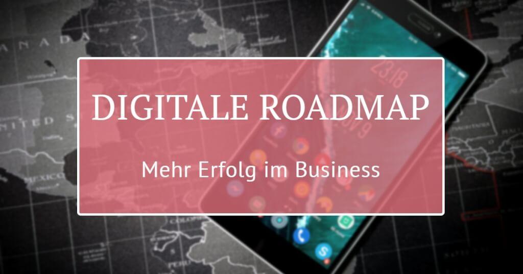 Beitrag: Die digitale Roadmap für mehr Erfolg im Business