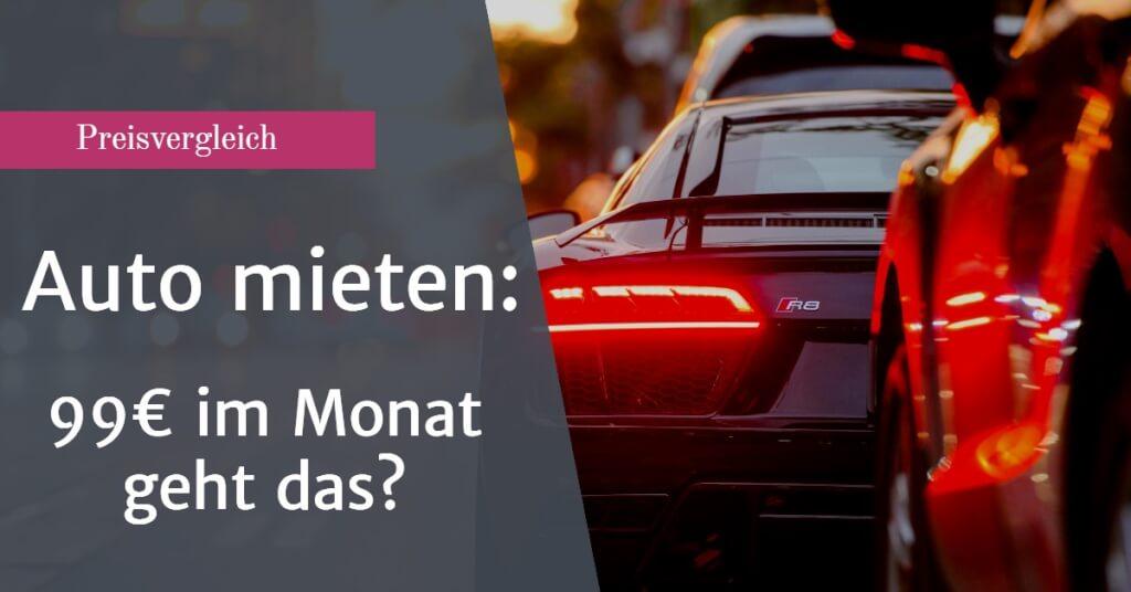Preisvergleich: Auto mieten für 99 Euro im Monat – gibt's das?