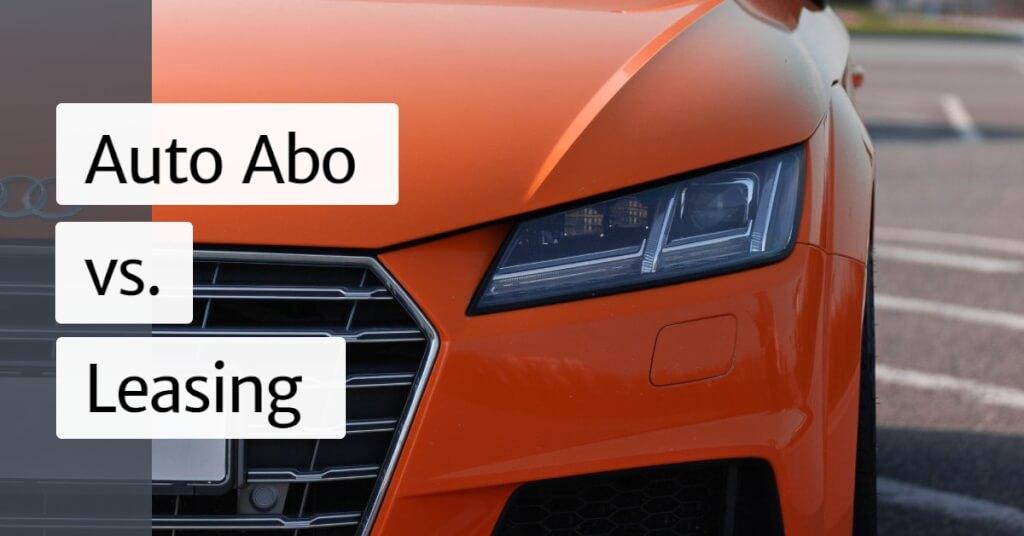 Auto mieten 99 Euro im Monat vs Leasing