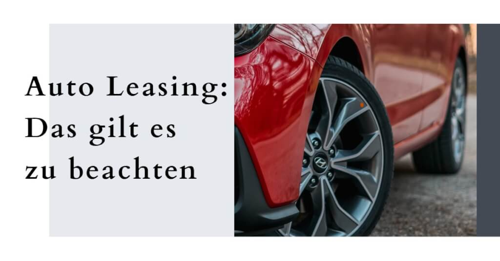 Auto Leasing Vergleich beachten