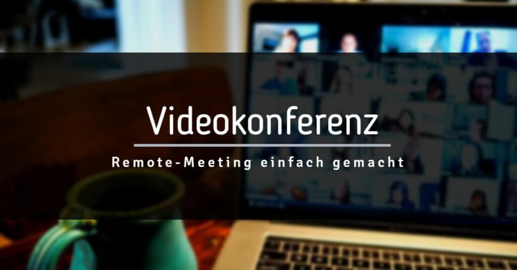 Beitrag: Videokonferenz: Remote-Meeting einfach gemacht!