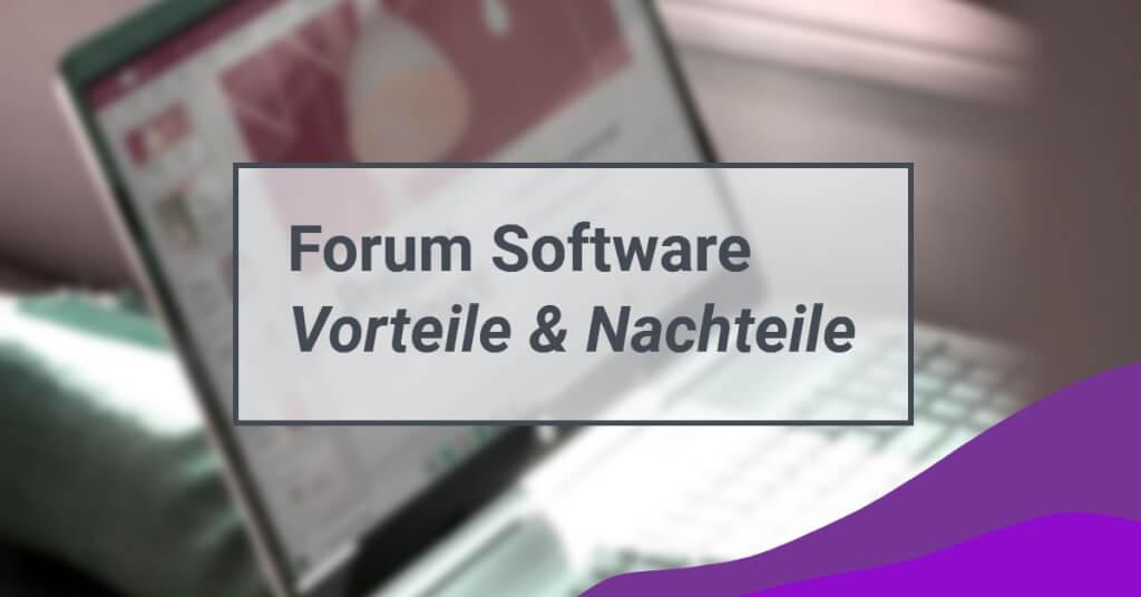 Moderne Forum Software Vorteile Nachteile