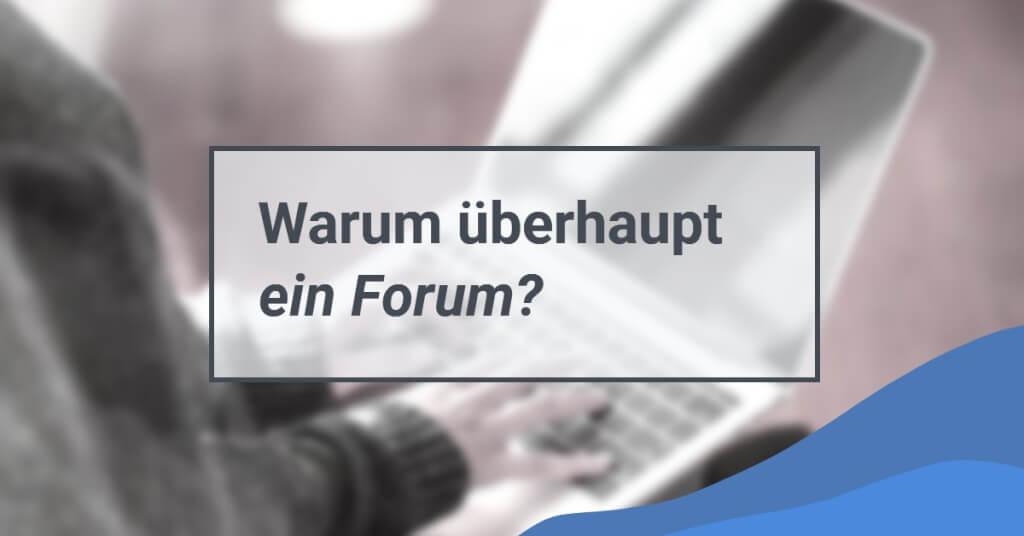Moderne Forum Software Warum