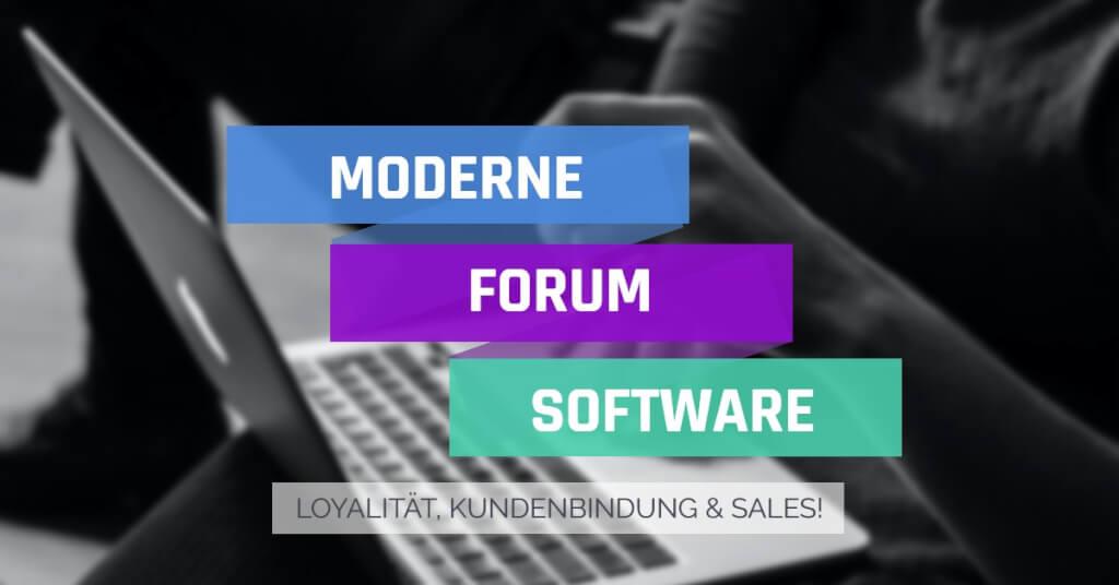 Beitrag: Moderne Forum Software: Der Schlüssel zu mehr Loyalität, Kundenbindung und Sales!