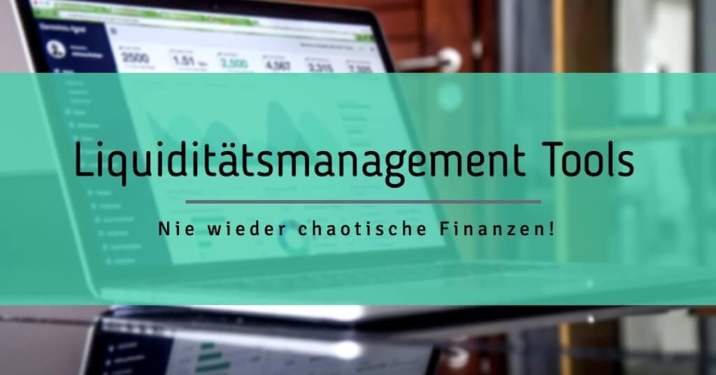 Beitrag: Liquiditätsmanagement Tools: Nie wieder chaotische Finanzen