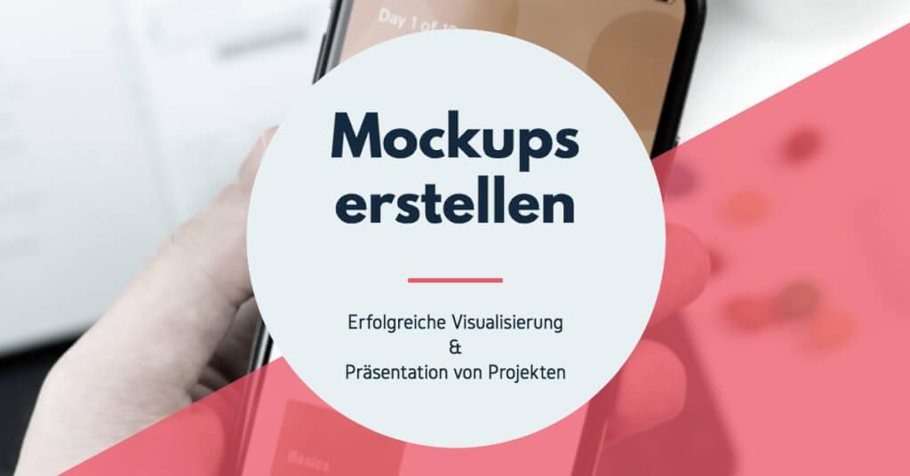 Beitrag: Mockups erstellen: Projekte visualisieren und erfolgreichen präsentieren!