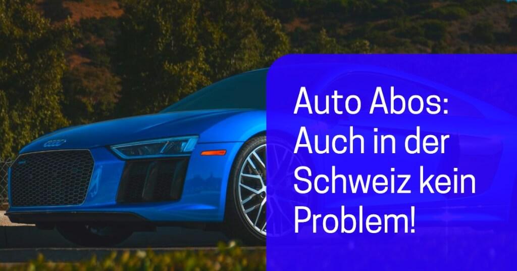 Auto Abo Schweiz Fazit