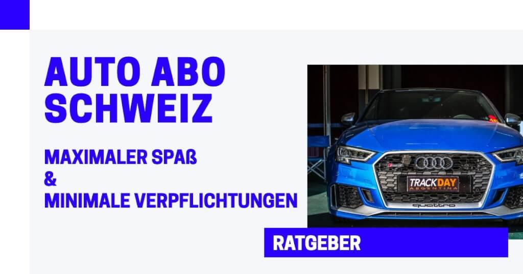 Das Auto Abo in der Schweiz: 12 Anbieter im Check