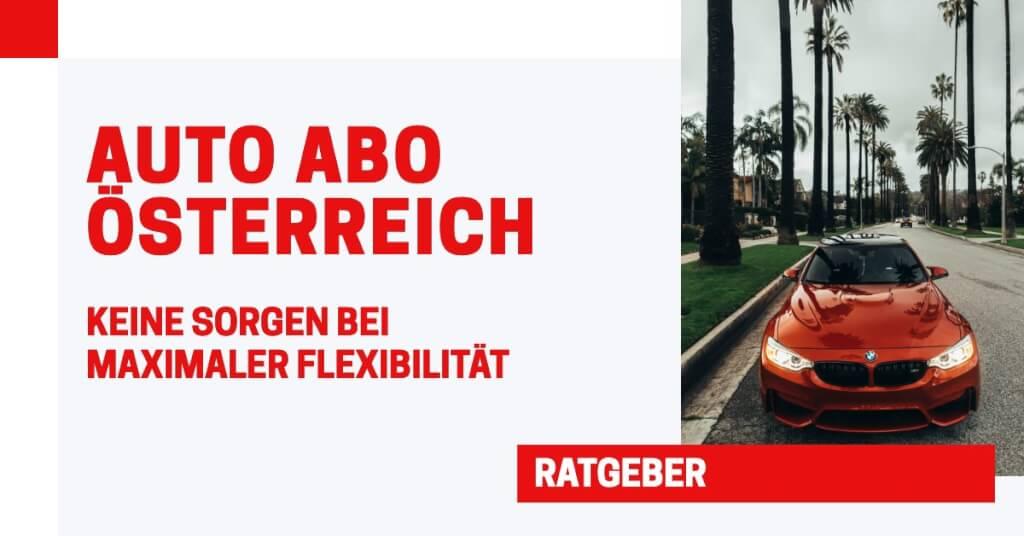 Auto Abo in Österreich: 6 Anbieter im Check