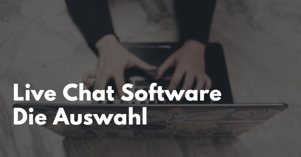 Live Chat Software Auswahl