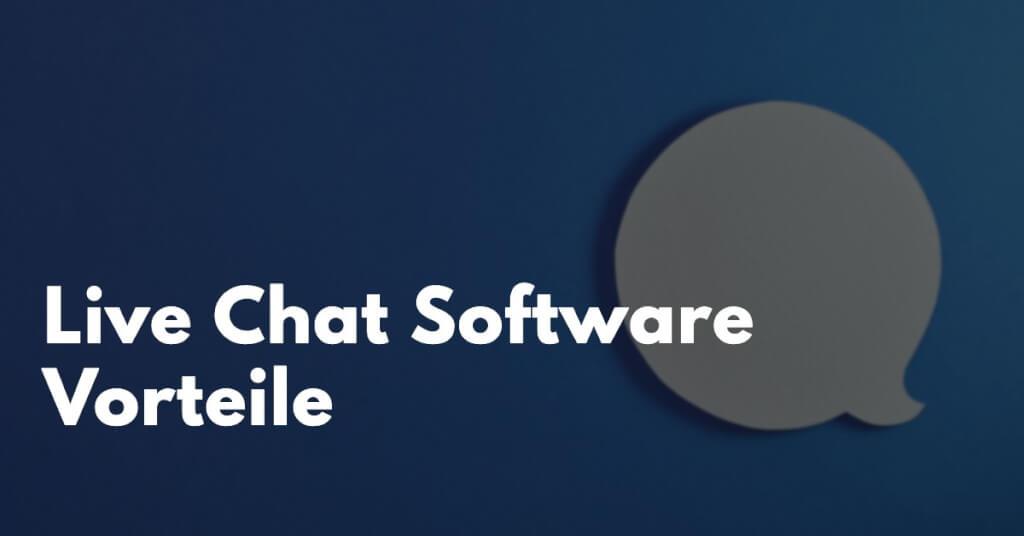 Live Chat Software Vorteile