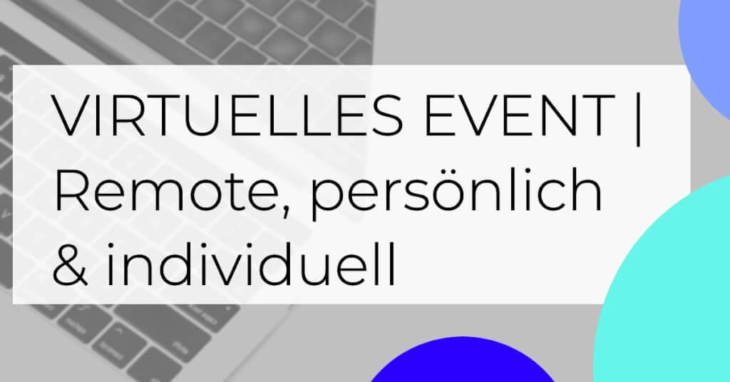Beitrag: Virtuelle Events Software: Remote, persönlich und individuell!