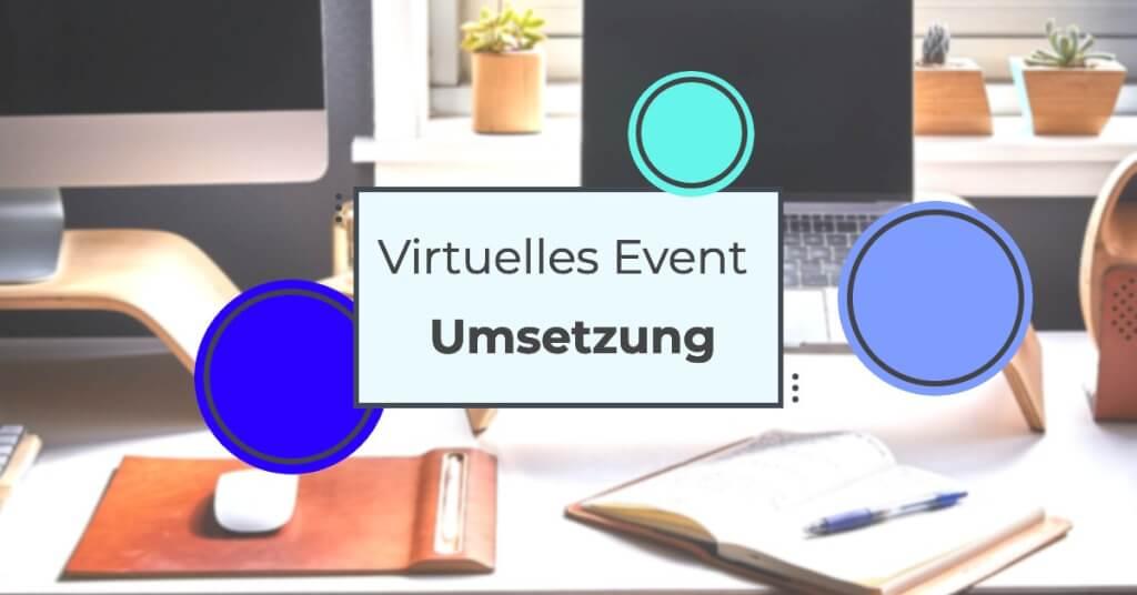 Virtuelles Event Umsetzung