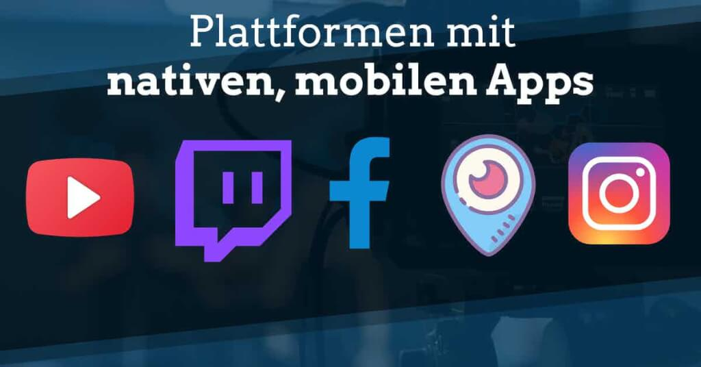 beste live streaming software kostenlos mobile live streaming app