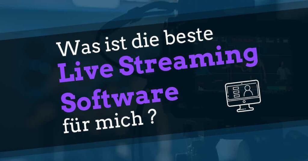 Beitrag: Was ist die beste Live Streaming Software für mich? - 20 Live Streaming Tools vorgestellt